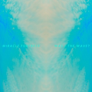 miracle-fortress_was-i-the-wave-cover