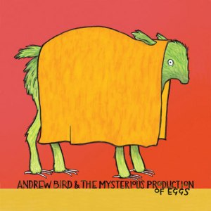 The_Mysterious_Production_of_Eggs-Andrew_Bird_480