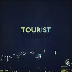 Tourist-Tonight